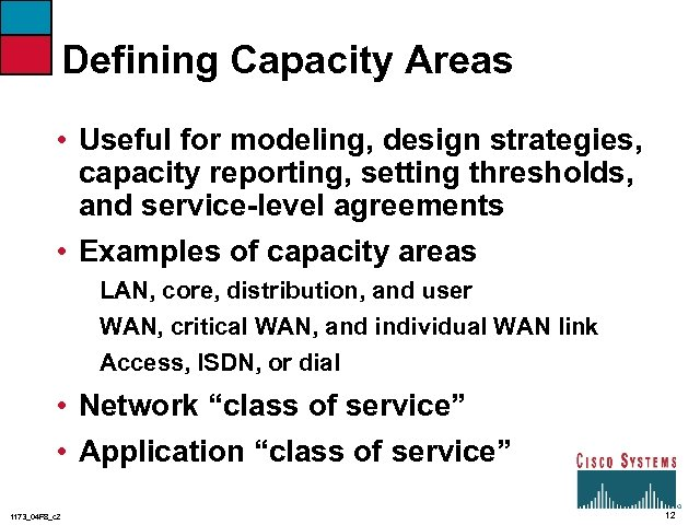 Defining Capacity Areas • Useful for modeling, design strategies, capacity reporting, setting thresholds, and