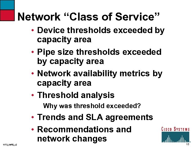 """Network """"Class of Service"""" • Device thresholds exceeded by capacity area • Pipe size"""