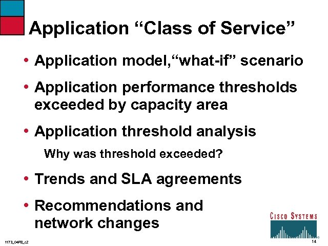 """Application """"Class of Service"""" • Application model, """"what-if"""" scenario • Application performance thresholds exceeded"""