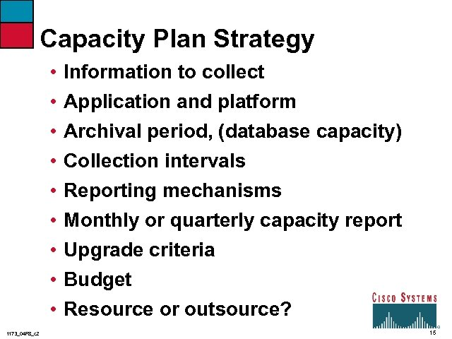 Capacity Plan Strategy • • • 1173_04 F 8_c 2 Information to collect Application
