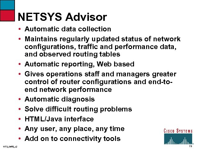 NETSYS Advisor • Automatic data collection • Maintains regularly updated status of network configurations,