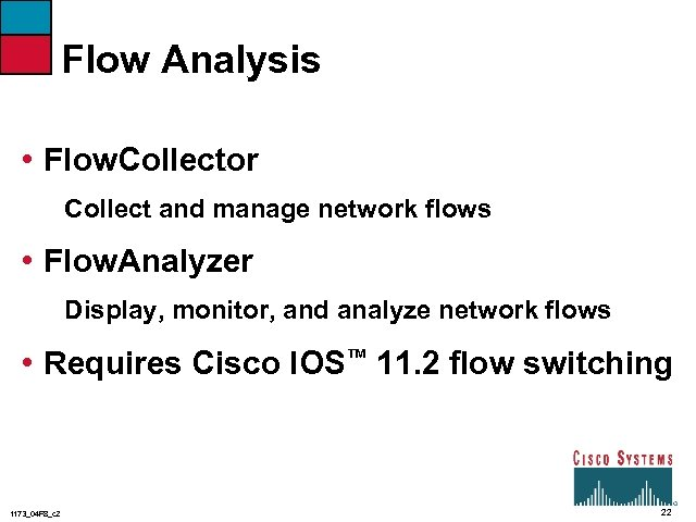 Flow Analysis • Flow. Collector Collect and manage network flows • Flow. Analyzer Display,