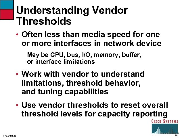 Understanding Vendor Thresholds • Often less than media speed for one or more interfaces