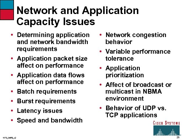 Network and Application Capacity Issues • Determining application and network bandwidth requirements • Application