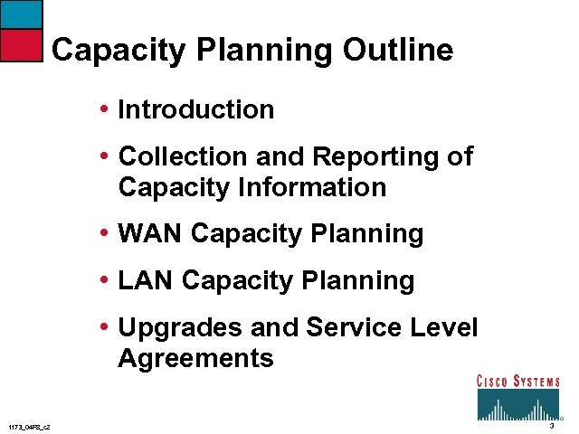 Capacity Planning Outline • Introduction • Collection and Reporting of Capacity Information • WAN