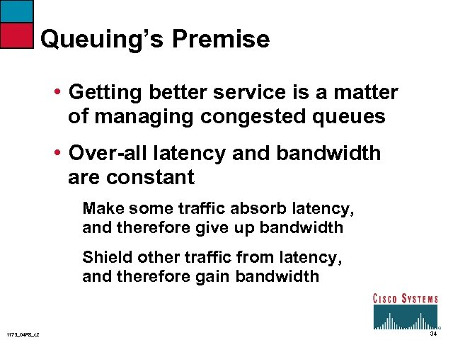 Queuing's Premise • Getting better service is a matter of managing congested queues •