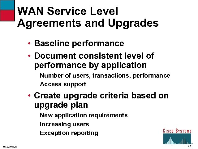 WAN Service Level Agreements and Upgrades • Baseline performance • Document consistent level of