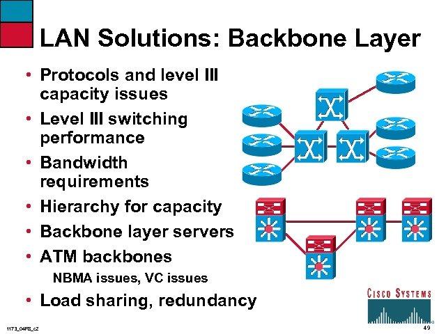 LAN Solutions: Backbone Layer • Protocols and level III capacity issues • Level III