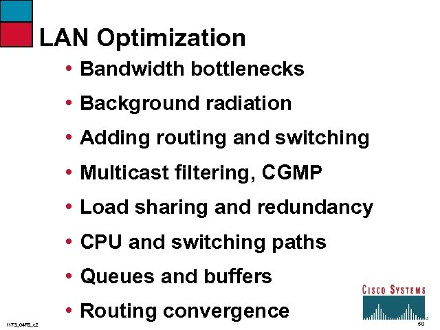 LAN Optimization • Bandwidth bottlenecks • Background radiation • Adding routing and switching •