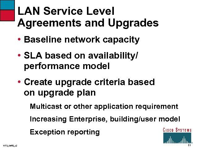 LAN Service Level Agreements and Upgrades • Baseline network capacity • SLA based on
