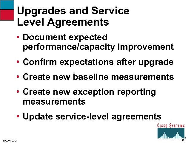 Upgrades and Service Level Agreements • Document expected performance/capacity improvement • Confirm expectations after