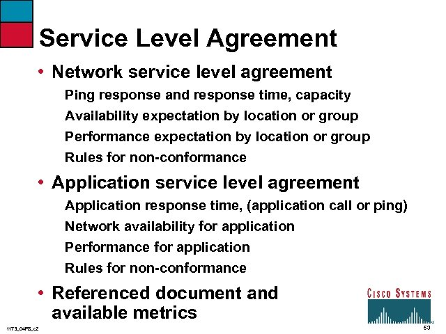 Service Level Agreement • Network service level agreement Ping response and response time, capacity