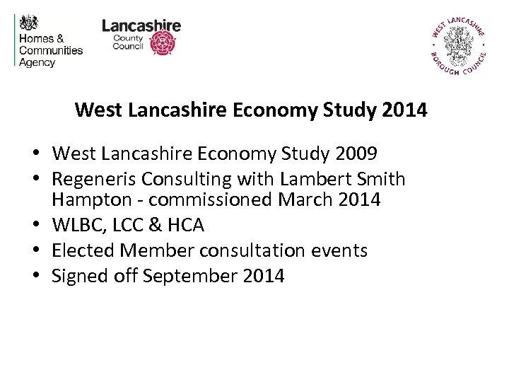 West Lancashire Economy Study 2014 • West Lancashire Economy Study 2009 • Regeneris Consulting