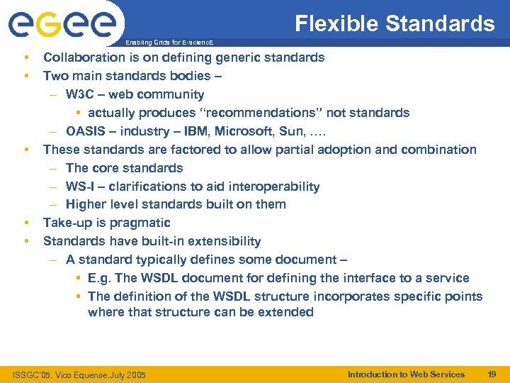 Flexible Standards Enabling Grids for E-scienc. E • • • Collaboration is on defining