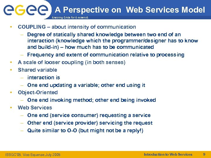 A Perspective on Web Services Model Enabling Grids for E-scienc. E • • •