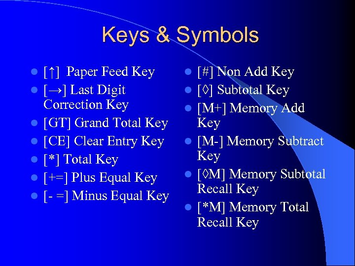 Keys & Symbols l l l l [↑] Paper Feed Key [→] Last Digit
