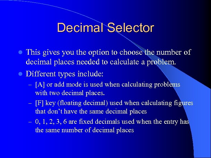 Decimal Selector This gives you the option to choose the number of decimal places
