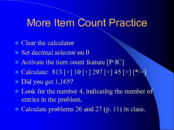 More Item Count Practice l l l l Clear the calculator Set decimal selector