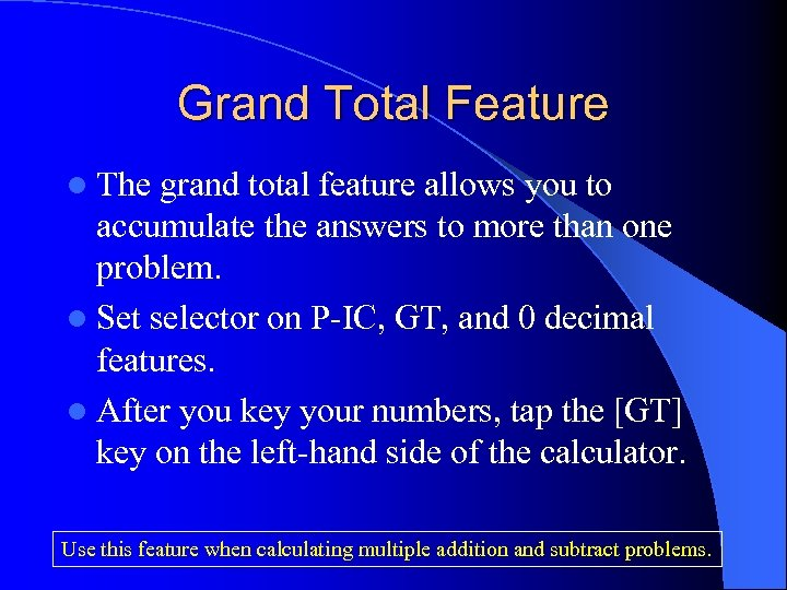 Grand Total Feature l The grand total feature allows you to accumulate the answers
