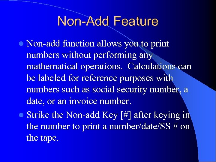 Non-Add Feature l Non-add function allows you to print numbers without performing any mathematical