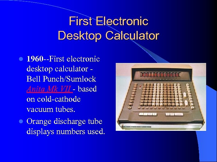 First Electronic Desktop Calculator 1960 --First electronic desktop calculator Bell Punch/Sumlock Anita Mk VII