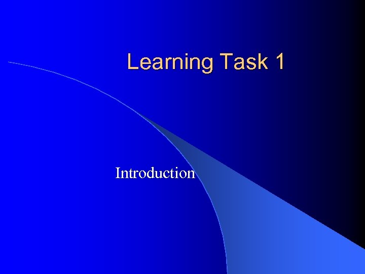Learning Task 1 Introduction