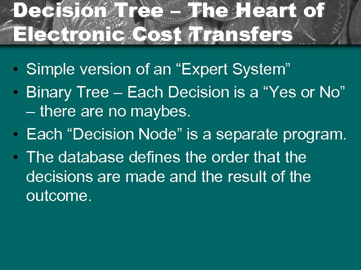 Decision Tree – The Heart of Electronic Cost Transfers • Simple version of an