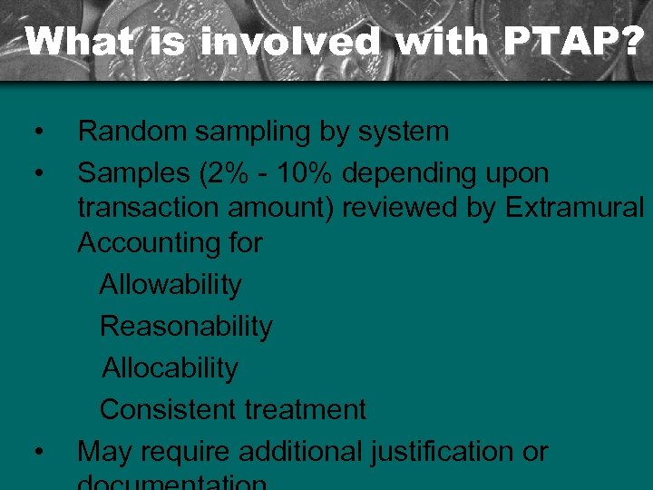 What is involved with PTAP? • • • Random sampling by system Samples (2%