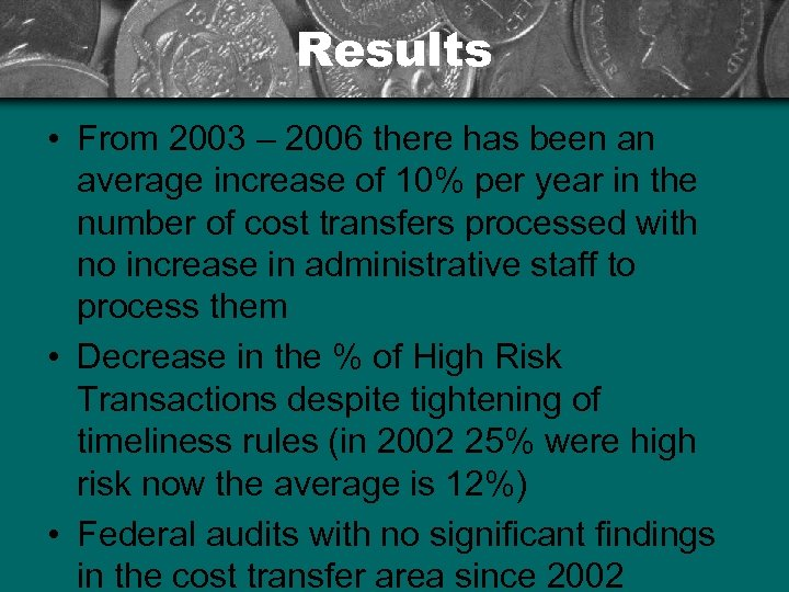 Results • From 2003 – 2006 there has been an average increase of 10%