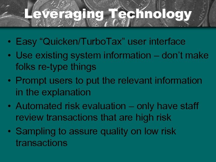 """Leveraging Technology • Easy """"Quicken/Turbo. Tax"""" user interface • Use existing system information –"""