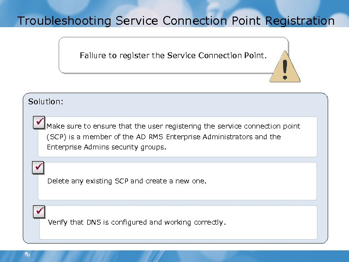 Troubleshooting Service Connection Point Registration Failure to register the Service Connection Point. Solution: ü