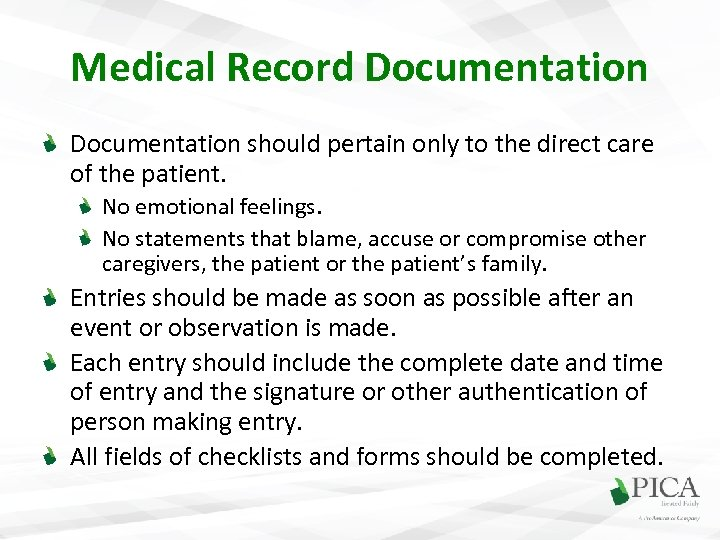 Medical Record Documentation should pertain only to the direct care of the patient. No