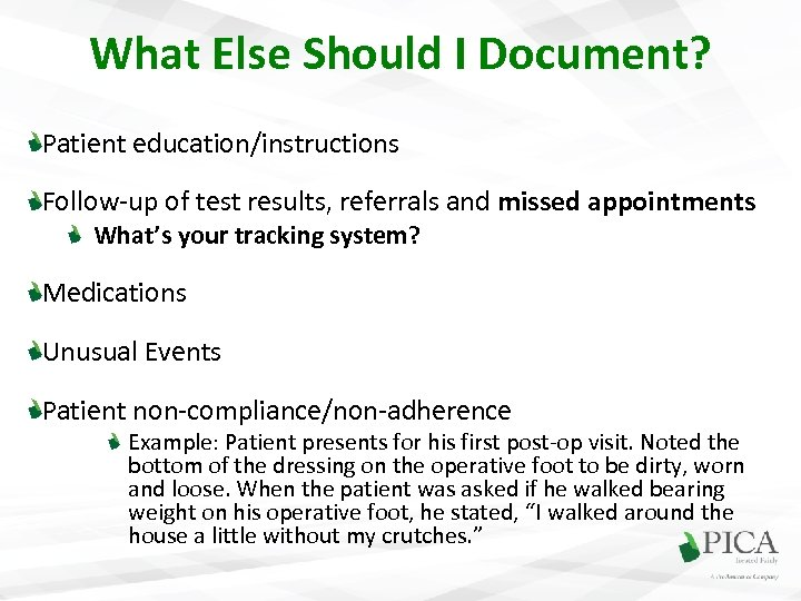 What Else Should I Document? Patient education/instructions Follow-up of test results, referrals and missed