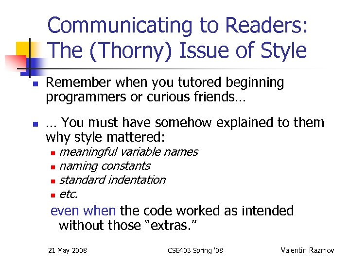 Communicating to Readers: The (Thorny) Issue of Style n n Remember when you tutored