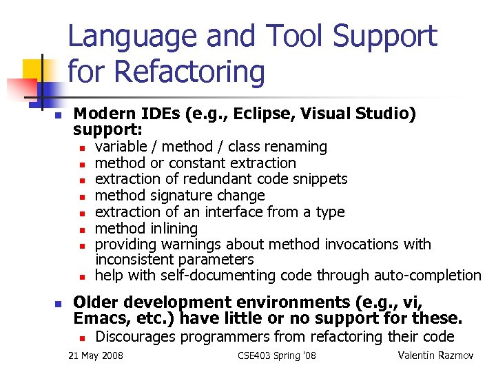 Language and Tool Support for Refactoring n Modern IDEs (e. g. , Eclipse, Visual