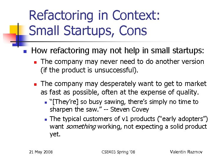 Refactoring in Context: Small Startups, Cons n How refactoring may not help in small