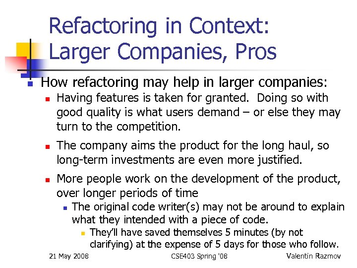 Refactoring in Context: Larger Companies, Pros n How refactoring may help in larger companies: