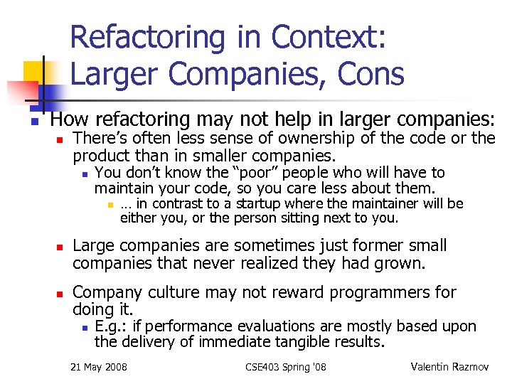 Refactoring in Context: Larger Companies, Cons n How refactoring may not help in larger