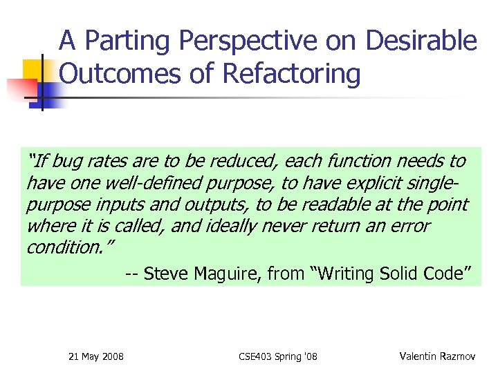 """A Parting Perspective on Desirable Outcomes of Refactoring """"If bug rates are to be"""