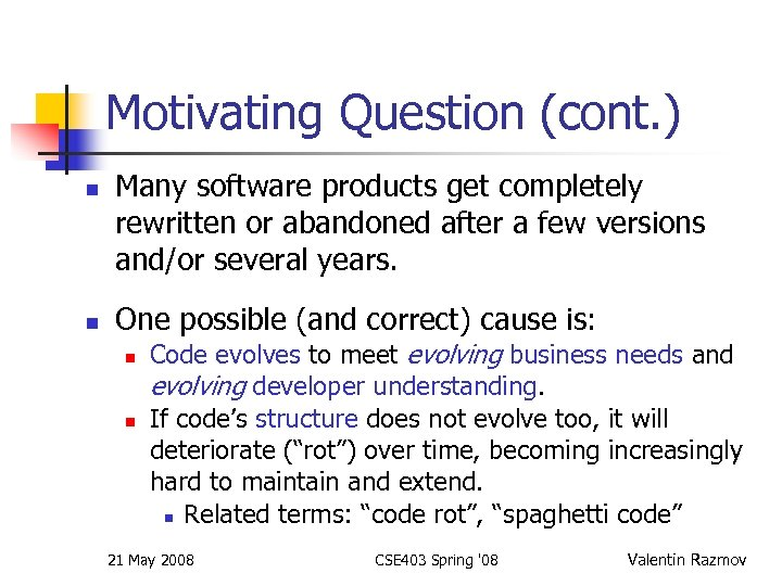 Motivating Question (cont. ) n n Many software products get completely rewritten or abandoned