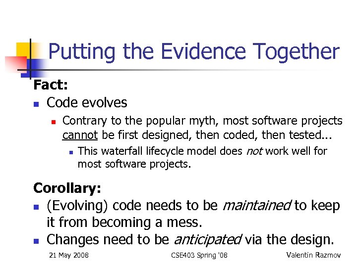 Putting the Evidence Together Fact: n Code evolves n Contrary to the popular myth,