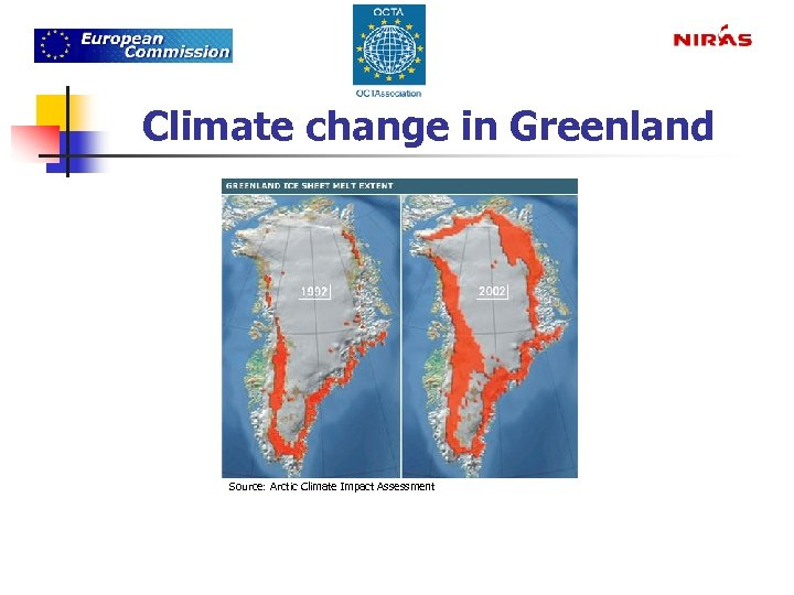 Climate change in Greenland Source: Arctic Climate Impact Assessment