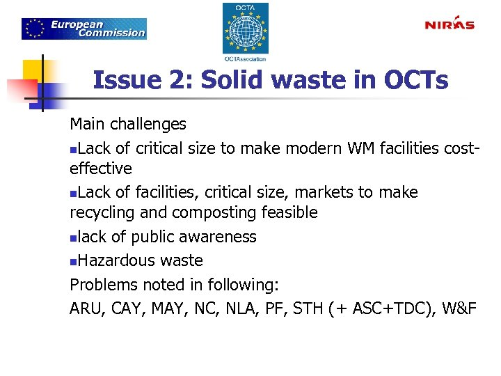 Issue 2: Solid waste in OCTs Main challenges n. Lack of critical size to