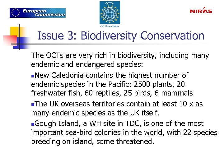 Issue 3: Biodiversity Conservation The OCTs are very rich in biodiversity, including many endemic