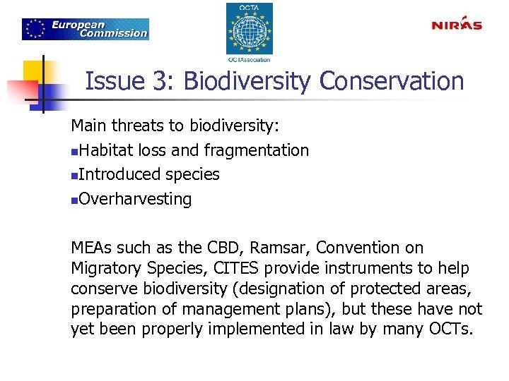 Issue 3: Biodiversity Conservation Main threats to biodiversity: n. Habitat loss and fragmentation n.