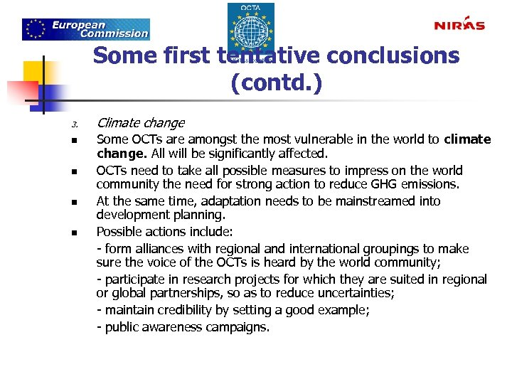 Some first tentative conclusions (contd. ) 3. n n Climate change Some OCTs are