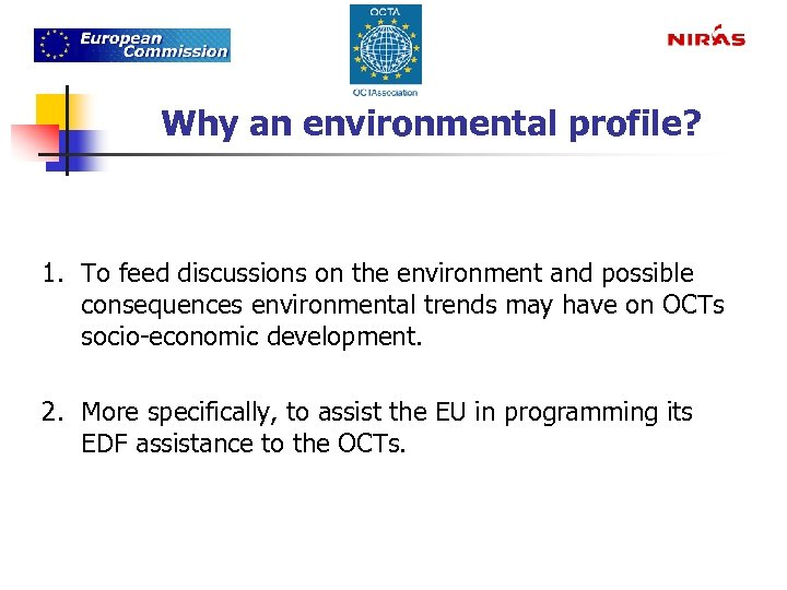 Why an environmental profile? 1. To feed discussions on the environment and possible consequences