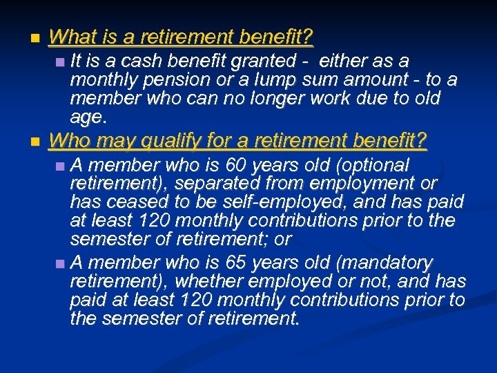What is a retirement benefit? It is a cash benefit granted - either