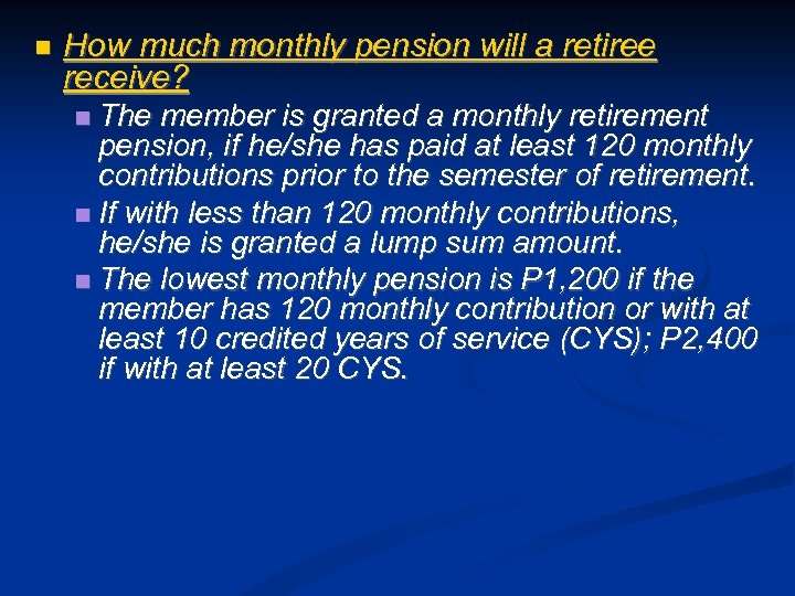 How much monthly pension will a retiree receive? The member is granted a