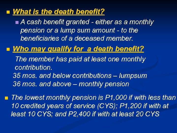 What is the death benefit? A cash benefit granted - either as a